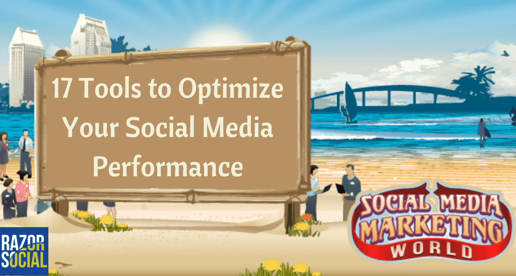 Social Media Marketing World: 17 Super Tools to Optimize Social Media