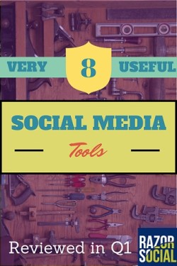 Social Media tools reviewed in Q1
