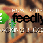 How to Use Feedly for Tracking Blogs (portrait)