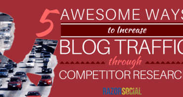 5 Awesome Ways to Increase Blog Traffic Through Competitor Research (landscape)