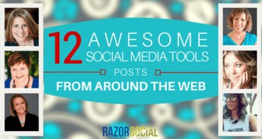 12 Awesome Social Media Tool Posts from Around the Web (landscape)