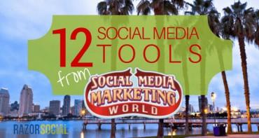 12 Social Media Tools from Social Media Marketing World (landscape)