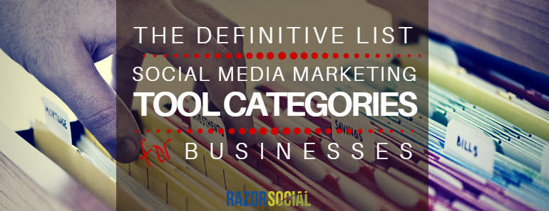 Definitive List of Social Media Marketing Tool Cateogories for Businesses (landscape)