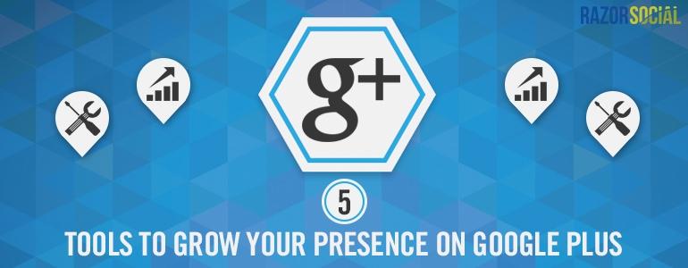 5 Google Plus Tools to Grow Your Presence on Google Plus