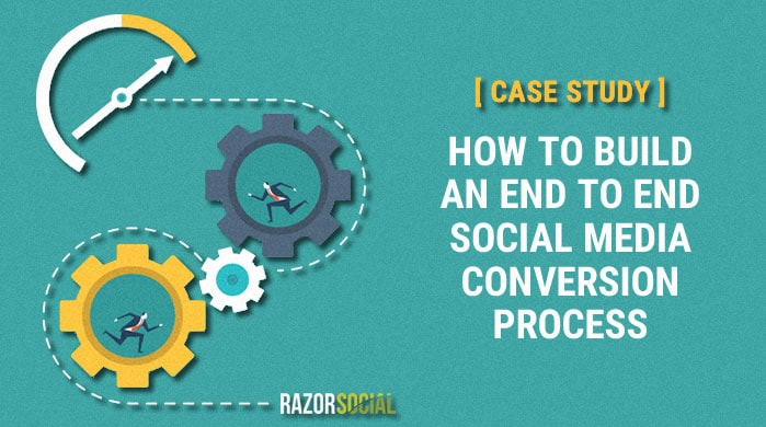 How to Build an End-to-End Social Media Conversion Process