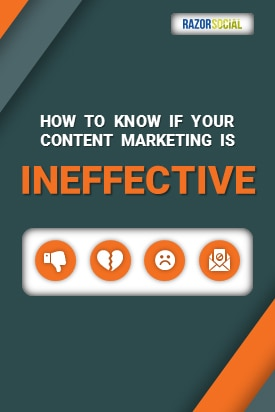 How to know if Your Content Marketing is Ineffective