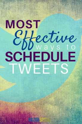 The Most Effective Ways to Schedule Tweets