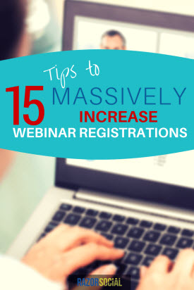 Webinars- 15 Tips to Massively Increase Webinar Registrations